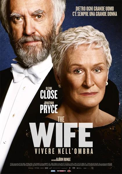 """""""The Wife – Vivere nell'ombra"""" osanna con delicatezza il ruolo della donna in questo mondo maschilista"""