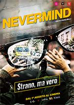 """Nevermind"", un film geniale, grottesco, paradossale, divertente ma profondamente realistico"