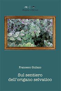 """Il romanzo """"Sul sentiero dell'origano selvatico"""" pubblicato nell'era del Coronavirus Sars-Cov2"""
